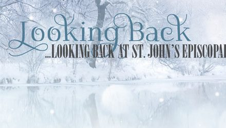 Looking Back at St. John's Episcopal Church