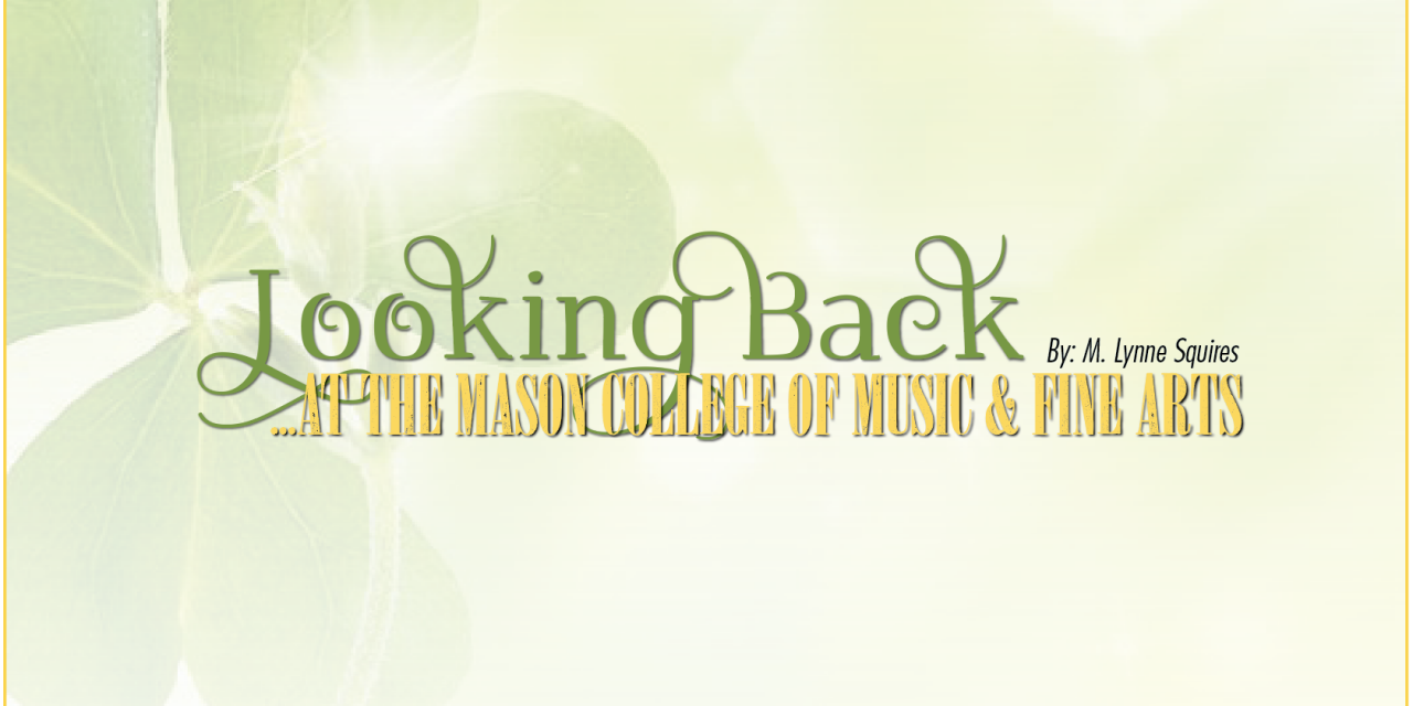Looking Back at the Mason College of Music & Fine Arts