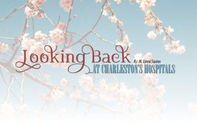 Looking Back at Charleston Hospitals