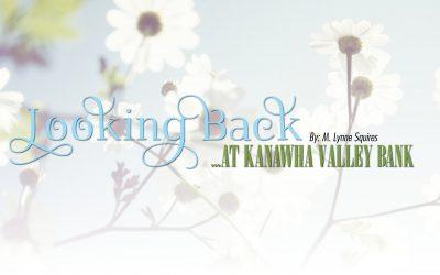 Looking Back at Kanawha Valley Bank