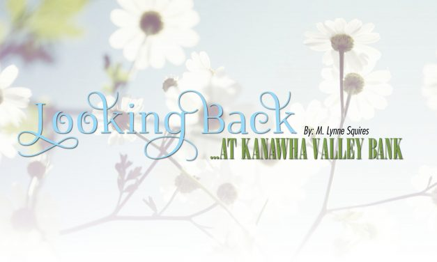 Looking Back at Kanawha Valley Bank
