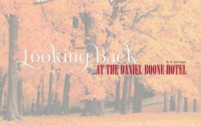 Looking Back at the Daniel Boone Hotel