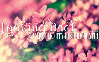 Looking Back at the Elk City Historic District