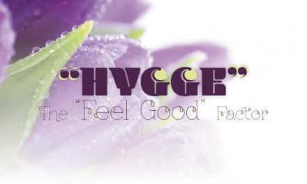 """Hygge"" The ""Feel Good"" Factor"