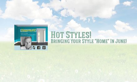 """Hot Styles!  Bringing Your Style """"Home"""" In June!"""